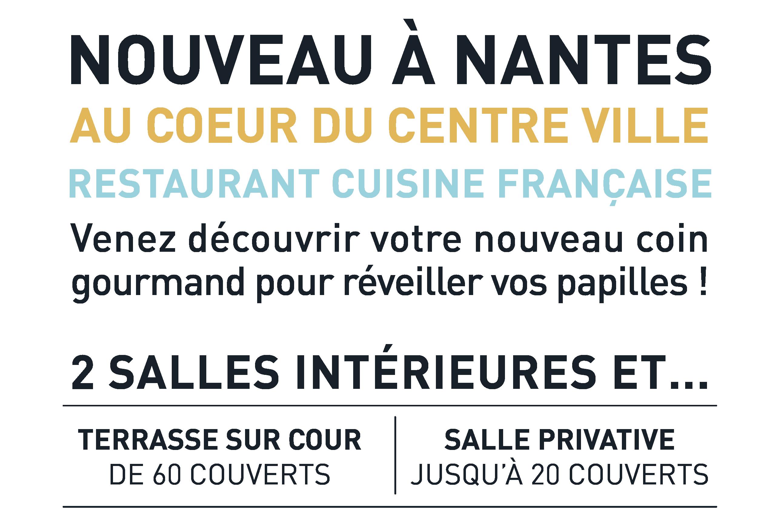 Nouveau à Nantes - Au coeur du Centre ville - Restaurant cuisine française - Terrasse sur cour - Salle privative - Coin gourmand